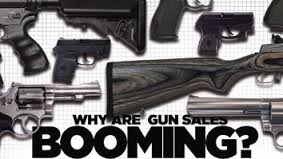 why are gun sales booming